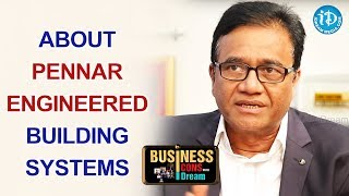 PV Rao About Pennar Engineered Building Systems || Business Icons With iDream - IDREAMMOVIES