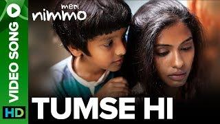 Tumse Hi Video Song | Meri Nimmo Movie 2018 | Anjali Patil | Javed Ali | Aanand L. Rai - EROSENTERTAINMENT