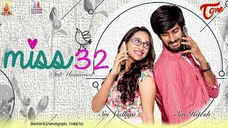 Miss 32 | Telugu Web Series | Lyrcial Video | By Pankaj Roy and Sri Vidhya - TeluguOne - TELUGUONE