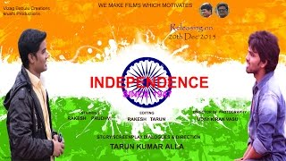 INDEPENDENCE (SINCE 1947) || A Motivating Telugu Short film By Tarun Kumar Aalla - YOUTUBE