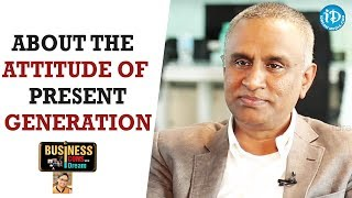 Suresh Reddy About The Attitude Of Present Generation || Business Icons With iDream - IDREAMMOVIES