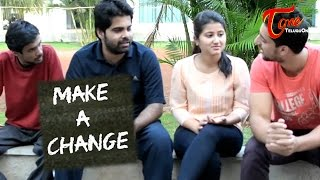 Make A Change | A Short Film | By Nimmagadda Aaseesh Preetam - TELUGUONE