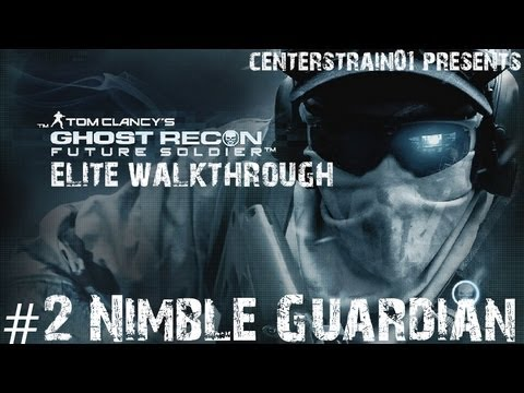 Ghost Recon: Future Soldier - Elite Walkthrough - Part 2 - Nimble Guardian