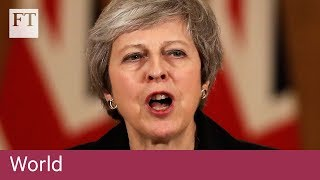 May vows to stay on and fight for Brexit agreement - FINANCIALTIMESVIDEOS