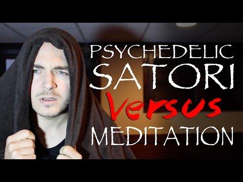 Psychedelic Satori VS Meditation