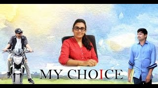"""My Choice' Latest Telugu Short Film 2016 