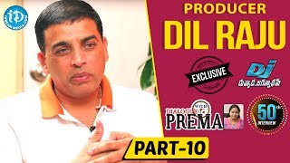 Producer Dil Raju Exclusive Interview Part #10 || Dialogue With Prema || Celebration Of Life - IDREAMMOVIES