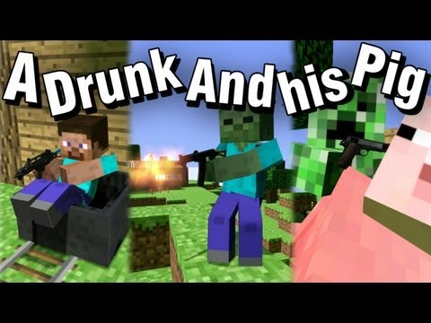 Minecraft - A Drunk and his Pig