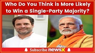 Lok Sabha Polls 2019: Who Do You Think is More Likely to Win a Single-Party Majority, Best For India - NEWSXLIVE
