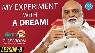 K Raghavendra Rao Classroom - Lesson 8 || My Experiment With A DREAM! - IDREAMMOVIES