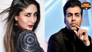 Trouble Brewing Between Kareena Kapoor & Karan Johar's Friendship & Why?