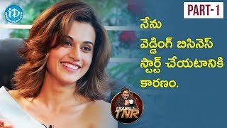 Actress Taapsee Pannu Exclusive Interview Part #1 || Frankly With TNR |Talking Movies With iDream - IDREAMMOVIES