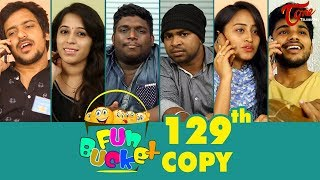 Fun Bucket | 129th Episode | Funny Videos | Telugu Comedy Web Series | By Sai Teja - TeluguOne - TELUGUONE