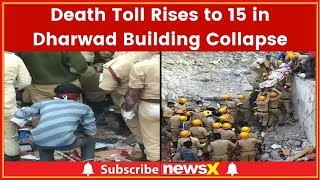 Karnataka, Dharwad Building Collapse: Death Toll Rises to 15, 61 People Rescued So Far - NEWSXLIVE