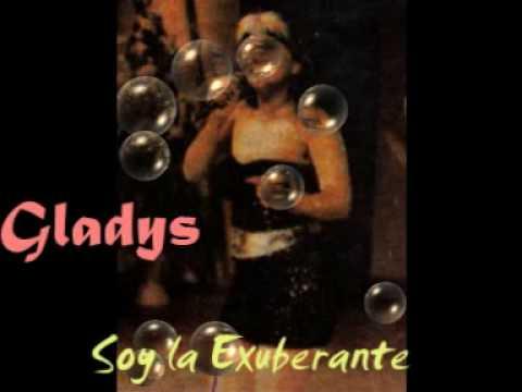 Gladys - La exuberante