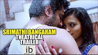 Srimathi Bangaram theatrical trailer - idlebrain.com - IDLEBRAINLIVE