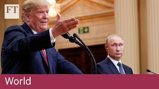 Trump declines to blame Putin over election meddling - FINANCIALTIMESVIDEOS