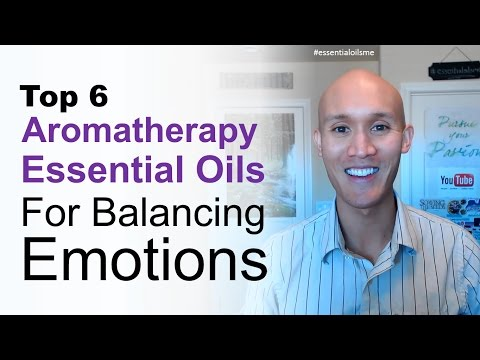 Top 6 Aromatherapy Essential Oils For Balancing Emotions 😀