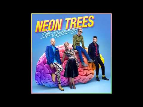 Neon Trees ( i love you but i hate your friends )