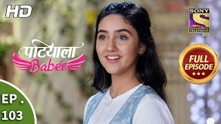 Patiala Babes - Ep 103 - Full Episode - 18th April, 2019 - SETINDIA
