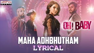 Maha Adhbhutham Lyrical | Oh Baby Songs | Samantha Akkineni, Naga Shourya | Mickey J Meyer - ADITYAMUSIC