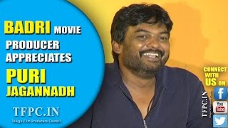 Badri Movie Producer Appreciates Puri Jagannadh   TFPC - TFPC