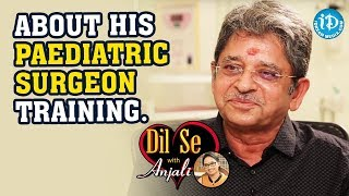 Dr NCK Reddy About His Paediatric Surgeon Training || Dil Se With Anjali - IDREAMMOVIES