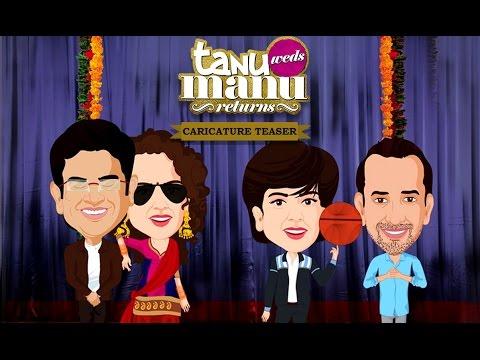 Tanu Weds Manu Returns - Caricature Teaser