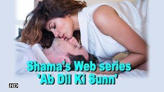 Shama Sikander's double role in 'Ab Dil Ki Sunn' - BOLLYWOODCOUNTRY
