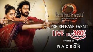 Baahubali 2 - The Conclusion Pre Release Event LIVE 360° - BAAHUBALIOFFICIAL