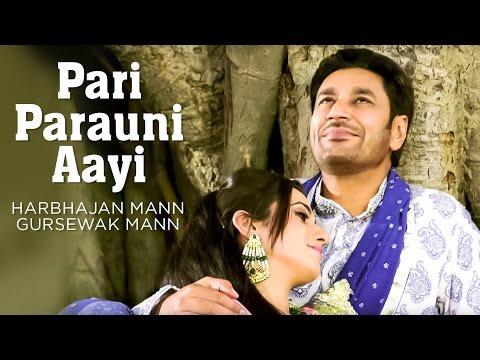 Pari Parauni Aayi Full Video Song Harbhajan Mann, Gursewak Mann | Satrangi Peengh 2