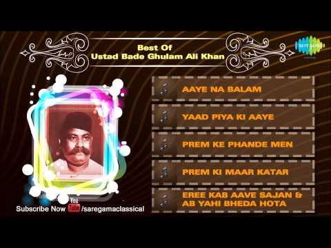 Best Of Ustad Bade Ghulam Ali Khan | Kya Karun Sajani | Hindustani Classical Vocal Audio Jukebox