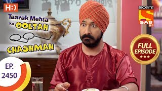 Taarak Mehta Ka Ooltah Chashmah - Ep 2450 - Full Episode - 20th April, 2018 - SABTV