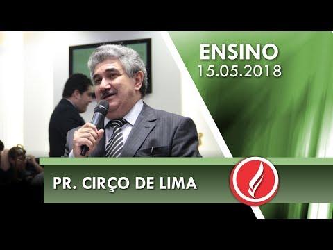 Culto de Ensino - Pr. Cirço de Lima - 15 05 2018