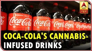 Coca-Cola Is Planning To Launch Cannabis-Infused Drinks - ABPNEWSTV