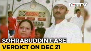 Sohrabuddin Fake Encounter Case: CBI Special Court Verdict On December 21 - NDTV