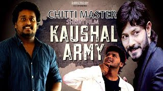 Kaushal Army Latest Telugu Short Film by Chitty Master | #KaushalArmy | 2018 Telugu Short Films - YOUTUBE