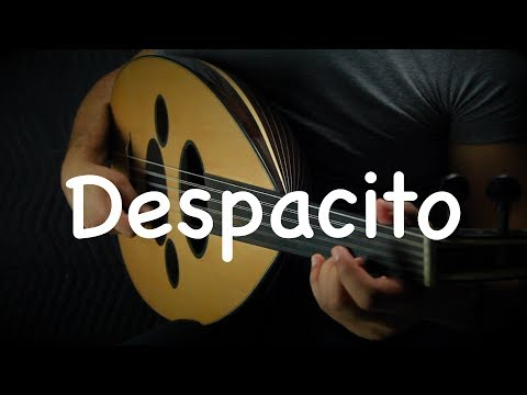Despacito - Luis Fonsi, Daddy Yankee ft. Justin Bieber (Oud cover) by Ahmed Alshaiba - اتفرج تيوب