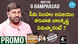 Director G Ramprasad Exclusive Interview - Promo || Tollywood Diaries With Muralidhar #4 - IDREAMMOVIES