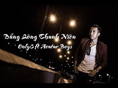Đắng Lòng Thanh Niên - OnlyC ft Avartar Boy