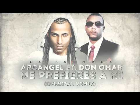 Arcangel ft Don Omar Me Prefieres A Mi Official Remix La Formula