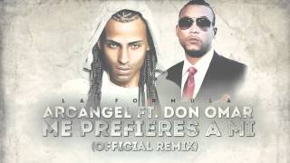 Me Prefieres A Mi Ft. Don Omar by Arcángel
