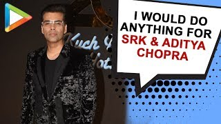"Karan Johar: ""I am in the industry only because of Shah Rukh Khan & Aditya Chopra"" - HUNGAMA"