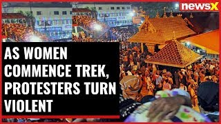 Sabarimala Showdown: As women commence trek, protesters turn violent - NEWSXLIVE
