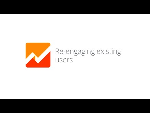 Mobile App Analytics Fundamentals - Lesson 4.2 Re-engaging existing users