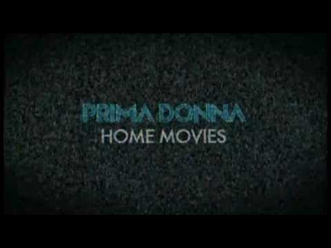 PRIMA DONNA HOME MOVIES_Part 1