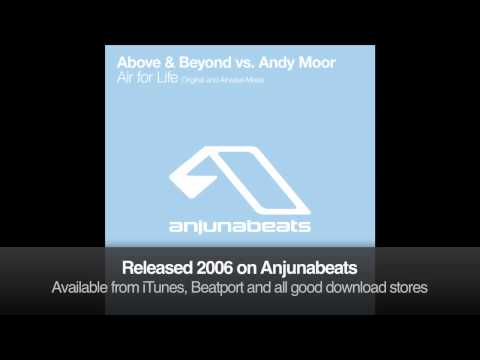 Above &amp; Beyond vs. Andy Moor - Air For Life (Original Mix)