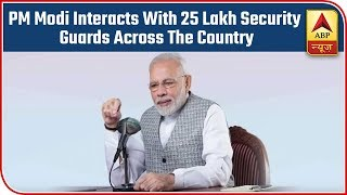 PM Modi interacts with 25 lakh security guards across the country - ABPNEWSTV