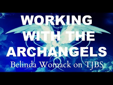 Working With The Archangels: Belinda Womack on TJBS