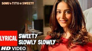 Sweety Slowly Slowly  Lyrical Video   Mika Singh Saurabh Vaibhav   Kartik Aaryan Nushrat B Sunny S - TSERIES